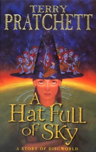 A Hat Full of Sky: (Discworld Novel 32) (Discworld Novels) By Terry Pratchett
