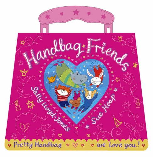 Handbag Friends By Illustrated by Sue Heap