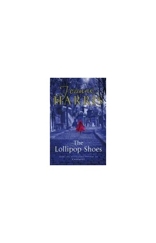 The Lollipop Shoes (Chocolat 2) By Joanne Harris