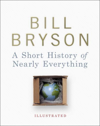 A Short History of Nearly Everything - Illustrated, A By Bryson, Bill
