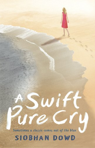 A Swift, Pure Cry By Siobhan Dowd