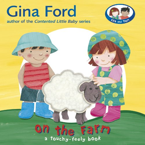 On the Farm A Touch and Feel Book By Gina Ford