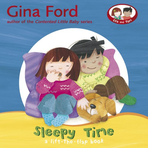 Sleepy Time A Lift-the-Flap Book By Gina Ford