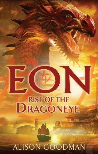 Eon: Rise of the Dragoneye By Alison Goodman
