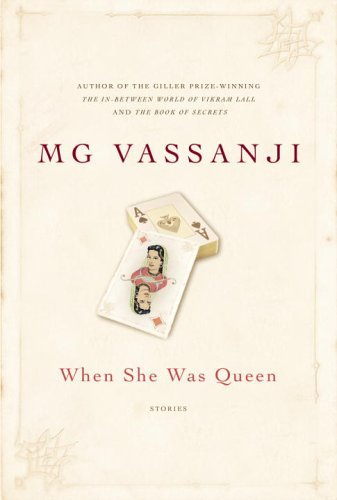 When She Was Queen By M.G. Vassanji