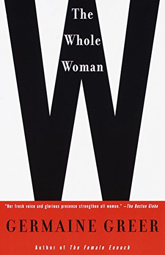 The Whole Woman By Dr. Germaine Greer