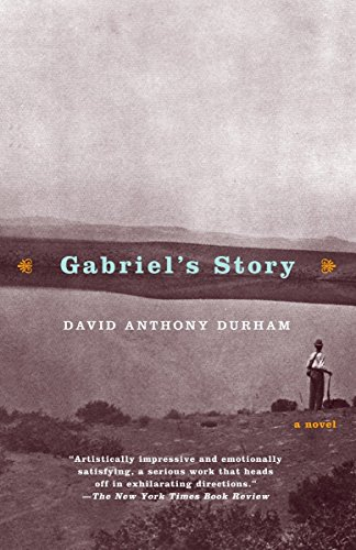 Gabriel's Story By David Anthony Durham