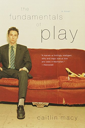 The Fundamentals of Play By Caitlin Macy