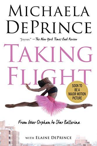 Taking Flight: From War Orphan to Star Ballerina von Michaela Deprince