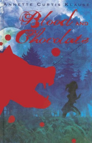 Blood and Chocolate By Annette Curtis Klause