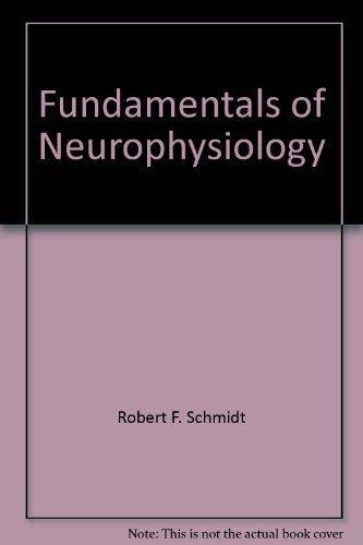 Fundamentals of Neurophysiology By Robert F Schmidt