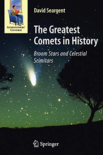 The Greatest Comets in History By David A. J. Seargent