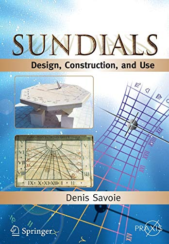 Sundials: Design, Construction, and Use by Denis Savoie