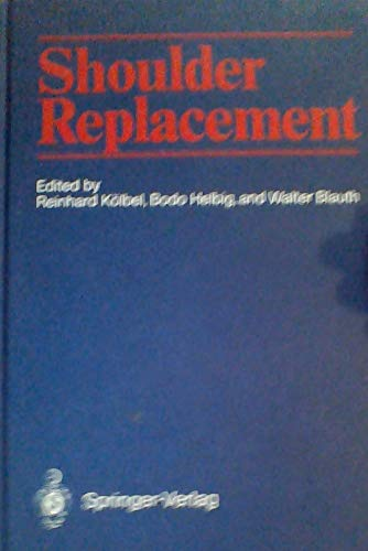Shoulder Replacement By R Kolbel