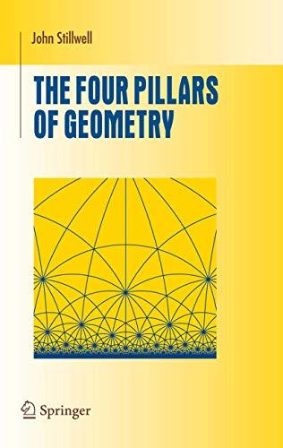 The Four Pillars of Geometry By John Stillwell