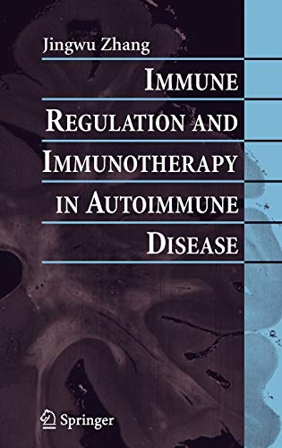 Immune Regulation and Immunotherapy in Autoimmune Disease By Edited by Jingwu Zhang