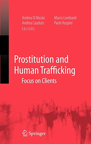 Prostitution and Human Trafficking By Edited by Andrea Di Nicola