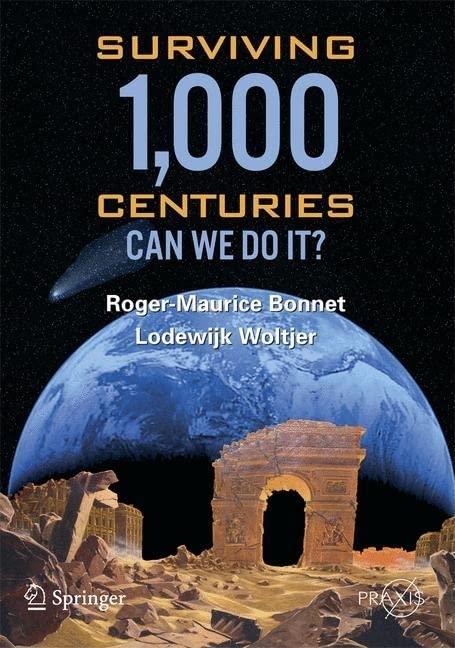 Surviving 1000 Centuries By Roger Maurice Bonnet