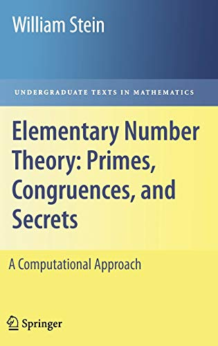 Elementary Number Theory: Primes, Congruences, and Secrets By William Stein