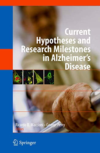 Current Hypotheses and Research Milestones in Alzheimer's Disease By Edited by Ricardo B. Maccioni