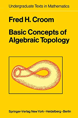 Basic Concepts of Algebraic Topology By F.H. Croom