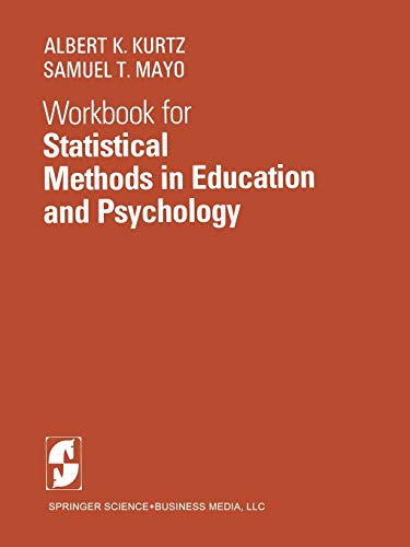 Workbook for Statistical Methods in Education and Psychology By A.K. Kurtz
