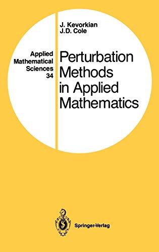 Perturbation Methods in Applied Mathematics By J. Kevorkian