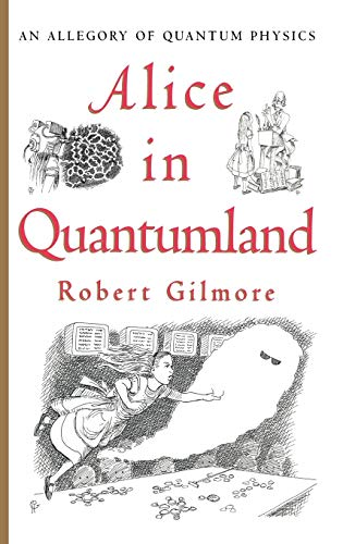 Alice in Quantumland By Robert Gilmore