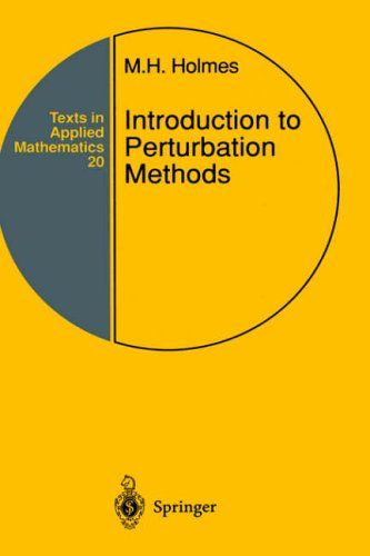 Introduction to Perturbation Methods By Mark H. Holmes (Rensselaer Polytechnic Institute, Troy, NY, USA)