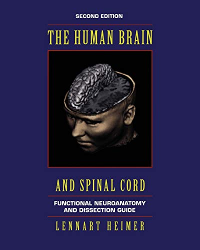 The Human Brain and Spinal Cord: Functional Neuroanatomy and Dissection Guide (Computers in Health Care) By Lennart Heimer