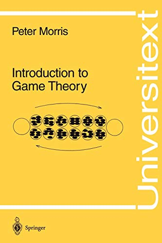 Introduction to Game Theory By Peter Morris