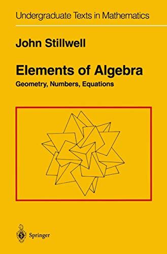 Elements of Algebra By John Stillwell