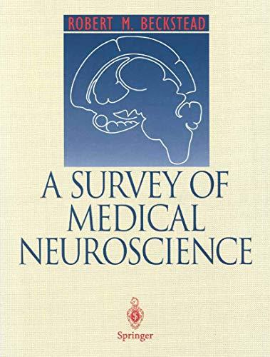 A Survey of Medical Neuroscience By Robert M. Beckstead