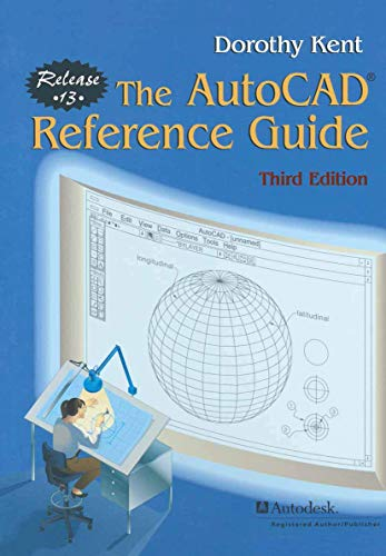 The AutoCAD (R) Reference Guide By Dorothy Kent