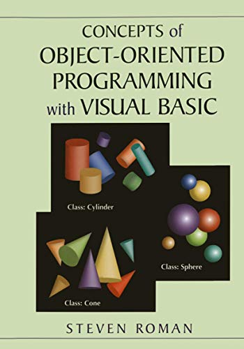Concepts of Object-Oriented Programming with Visual Basic By Steven Roman (California State University, USA)
