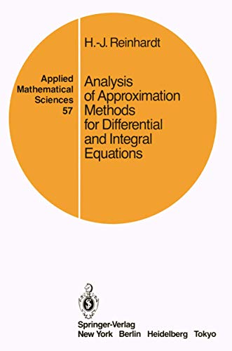 Analysis of Approximation Methods for Differential and Integral Equations By Hans-Jurgen Reinhardt