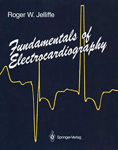 Fundamentals of Electrocardiography By Roger W. Jelliffe