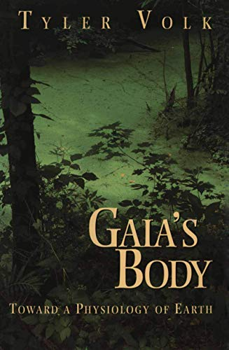 Gaia's Body By Tyler Volk