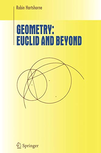 Geometry: Euclid and Beyond By Robin Hartshorne
