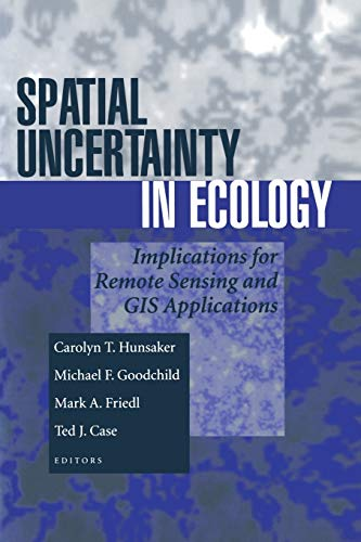 Spatial Uncertainty in Ecology By Edited by Carolyn Hunsaker
