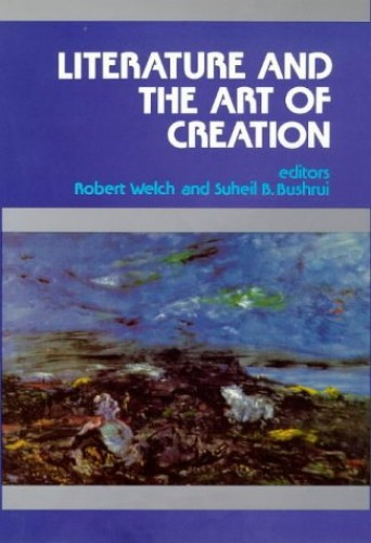 Literature and the Art of Creation By Robert Welch
