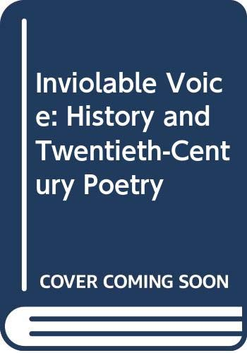 Inviolable Voice: History and Twentieth-Century Poetry By Stan Smith