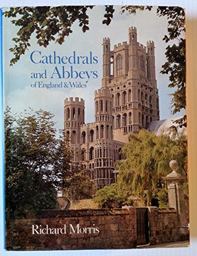 Cathedrals and Abbeys of England and Wales By Richard Morris
