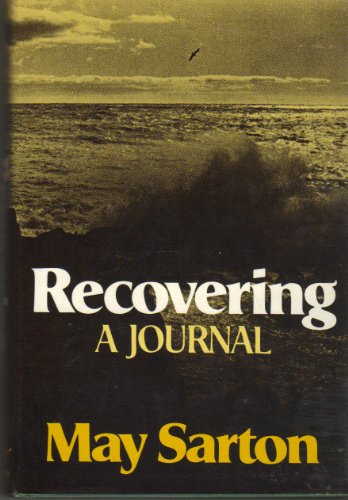 Recovering - A Journal (Cloth) By May Sarton