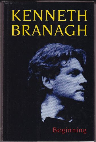 Branagh: Beginning By Kenneth Branagh