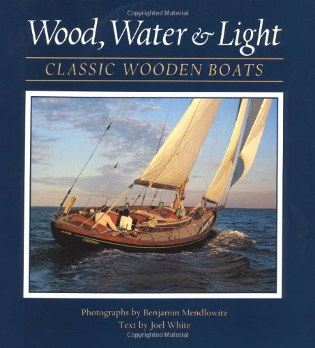 Wood, Water, and Light By Joel White