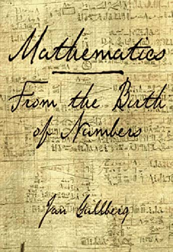 Mathematics: From the Birth of Numbers By Jan Gullberg