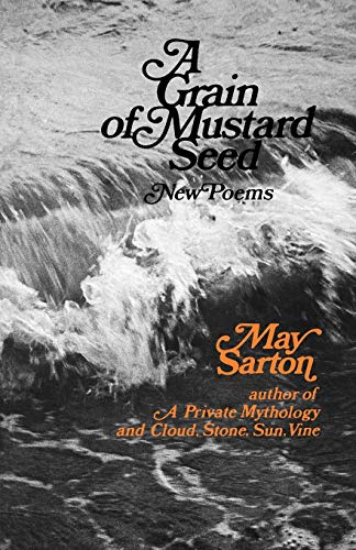 A Grain of a Mustard Seed By May Sarton