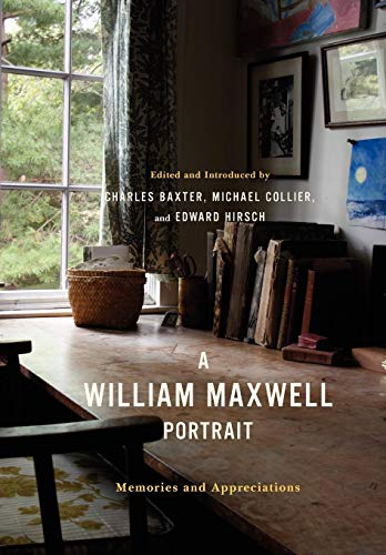 A William Maxwell Portrait By Edited by Charles Baxter (University of Minnesota)