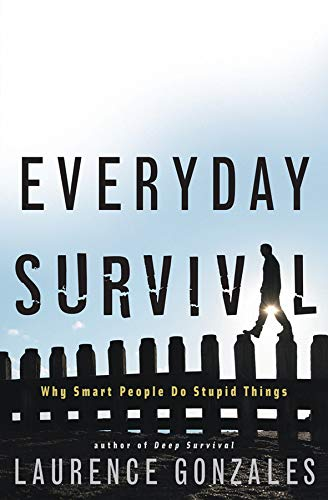 Everyday Survival By Laurence Gonzales (Sante Fe Institute)